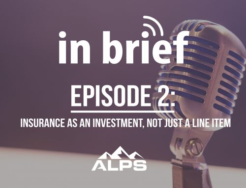ALPS In Brief Podcast-Episode 2: Insurance as an Investment, Not Just a Line Item