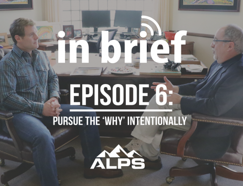 ALPS In Brief Podcast – Episode 6: Pursue the 'Why' Intentionally.