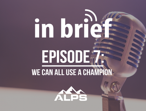 ALPS In Brief Podcast – Episode 7: We Can All Use A Champion