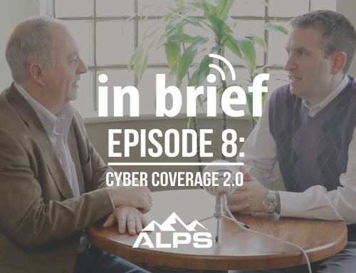 ALPS In Brief Podcast – Episode 8: Cyber Coverage 2.0
