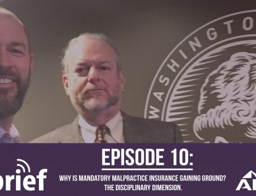 ALPS In Brief Podcast – Episode 10: Why is mandatory malpractice insurance gaining ground?
