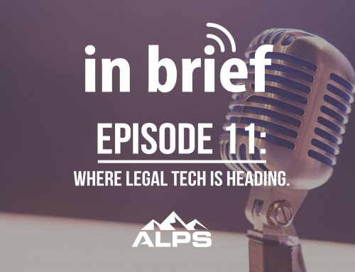 ALPS In Brief Podcast – Episode 11: Where Legal Tech is Heading