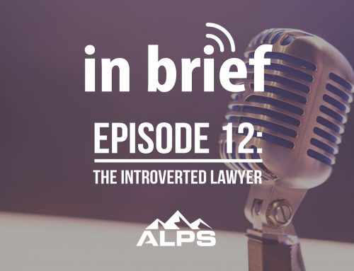 ALPS In Brief Podcast – Episode 12: The Introverted Lawyer