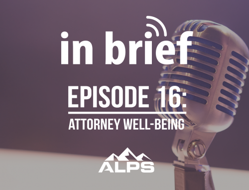ALPS In Brief Podcast – Episode 16: Attorney Well-Being