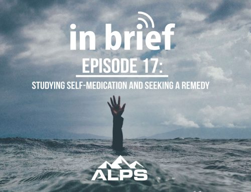 ALPS In Brief Podcast – Episode 17: Studying Self-Medication and Seeking a Remedy