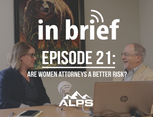 ALPS In Brief Podcast – Episode 21: Are Women Attorneys a Better Risk?