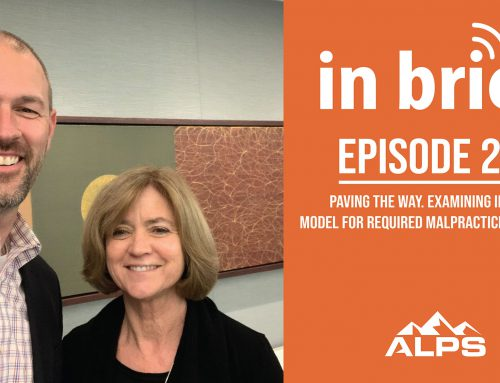 ALPS In Brief Podcast – Episode 26: Paving the Way. Examining Idaho's Model for Required Malpractice Insurance