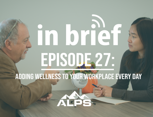 ALPS In Brief Podcast – Episode 27: Adding Wellness to Your Workplace Every Day