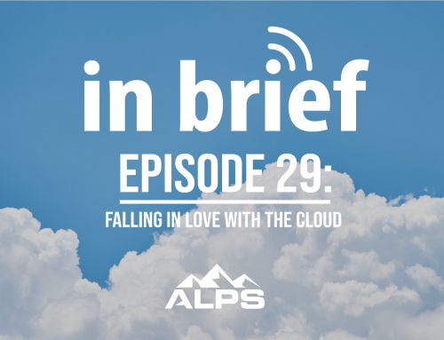 ALPS In Brief Podcast — Episode 29: Falling in Love with the Cloud