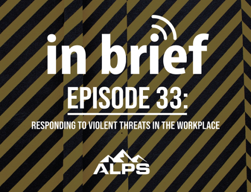 ALPS In Brief – Episode 33: Responding to Violent Threats in the Workplace