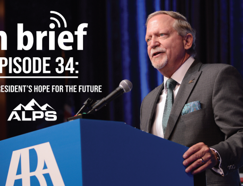 ALPS In Brief – Episode 34: An ABA President's Hope for the Future