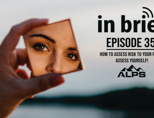 ALPS In Brief – Episode 35: How to Assess Risk to Your Firm? Assess yourself!