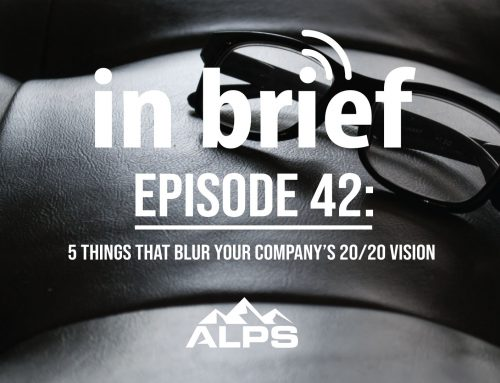 ALPS In Brief — Episode 42: 5 Things That Blur Your Company's 2020 Vision