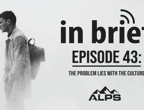 ALPS In Brief — Episode 43: The Problem Lies with the Culture
