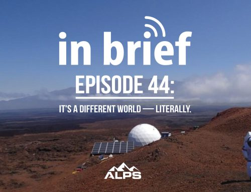 ALPS In Brief — Episode 44: It's a Different World — Literally.