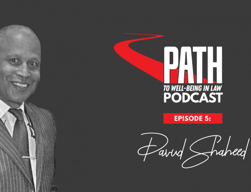 Path To Well-Being In Law Podcast: Episode 5 – Judge David Shaheed