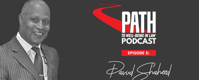 Judge David Shaheed is a guest on the Path to Wellbeing in Law podcast