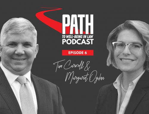 Path To Well-Being In Law Podcast: Episode 6 – Tim Carroll & Margaret Odgen