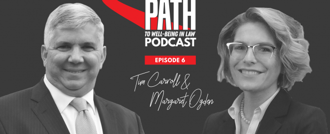 tim carroll and margaret ogden on the path to wellbeing in law podcast