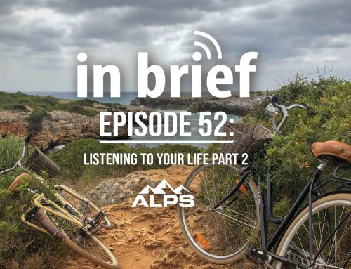 ALPS In Brief – Episode 52: Listening to Your Life Part 2