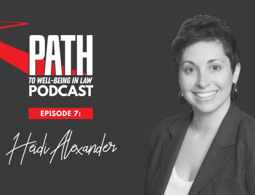 Path To Well-Being In Law Podcast: Episode 7 – Heidi Alexander