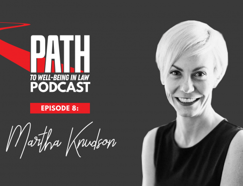 Path To Well-Being In Law Podcast: Episode 8 – Martha Knudson