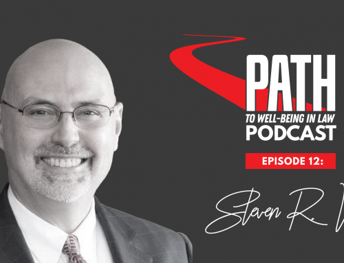 Path To Well-Being In Law Podcast: Episode 12 – Steven Wall