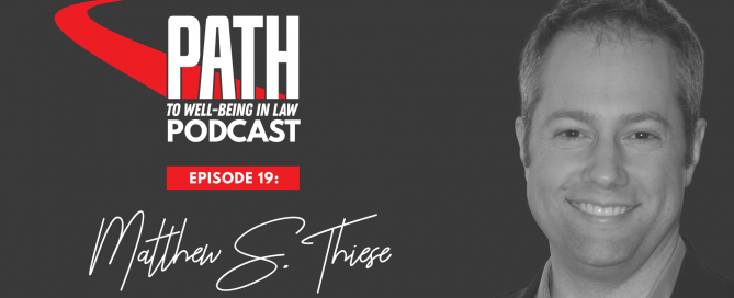 Attorney wellbeing expert Matt Thiese is happy to be a guest on the Path to Well Being in Law podcast