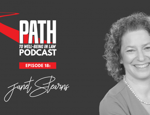 Path To Well-Being In Law: Episode 18: Janet Stearns