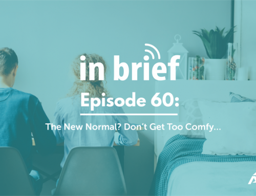 ALPS In Brief – Episode 60: The New Normal? Don't Get Too Comfy…